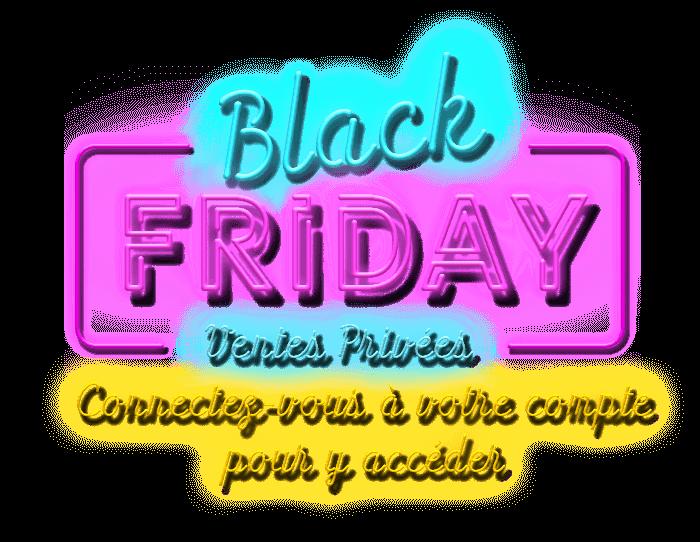 Black Friday 2018 Private Jusqu'à -60%
